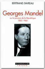 Georges Mandel ou la passion de la république (1885-1944)