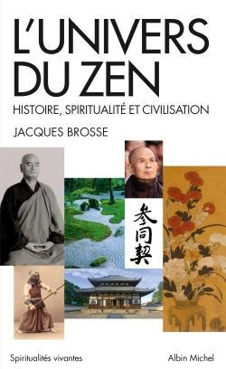L'UNIVERS DU ZEN  -  HISTOIRE, SPIRITUALITE ET CIVILISATION