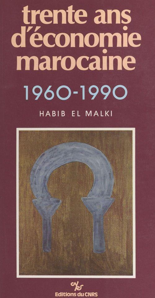 Trente ans d'économie marocaine : 1960-1990