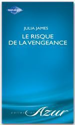 Vente EBooks : Le risque de la vengeance (Harlequin Azur)  - Julia James