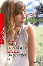 Vente EBooks : Retour en Louisiane - Un troublant ami  - Gina Wilkins - Victoria Pade - Ann Major