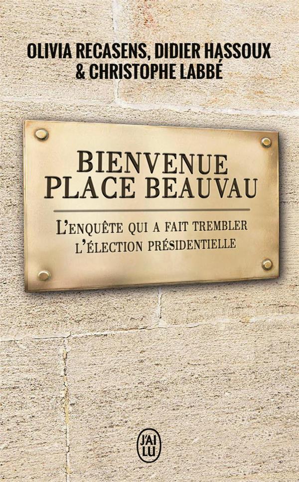Bienvenue Place Beauvau ; l'enquête qui a fait trembler l'élection présidentielle