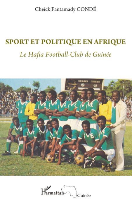 Sport et politique en Afrique ; le Hafia football-club de Guinée