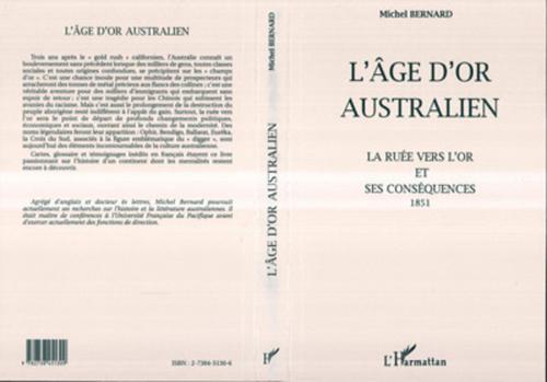 L'âge d'or australien ; la ruée vers l'or et ses conséquences ; 1851