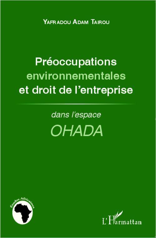 Préoccupations environnementales et droit de l'entreprise dans l'espace OHADA