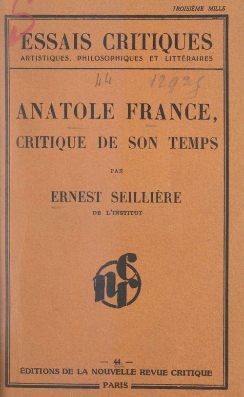 Anatole France, critique de son temps  - Ernest Seillière