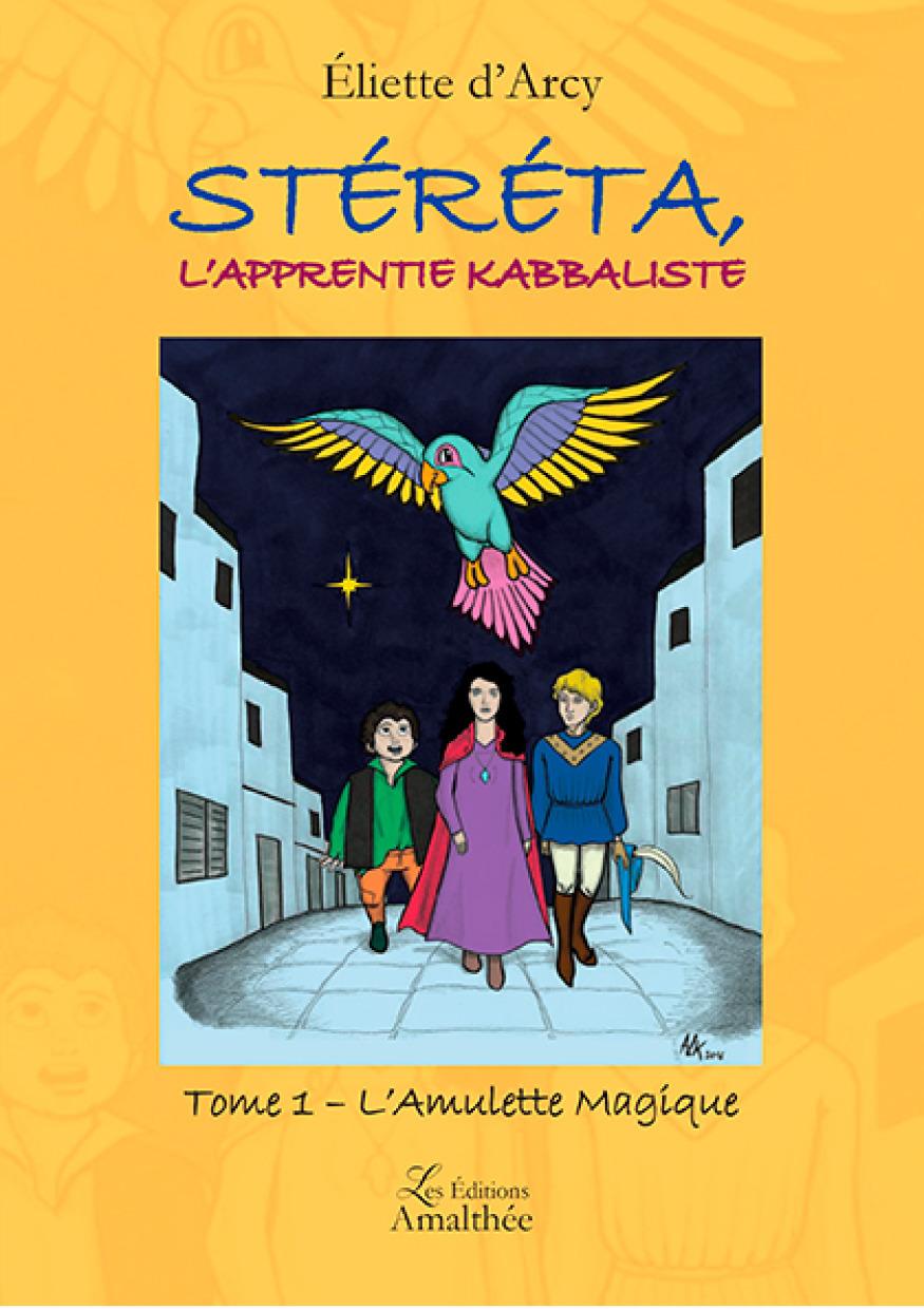 Stéréta, l'apprentie kabbaliste - Tome 1 : L´Amulette Magique