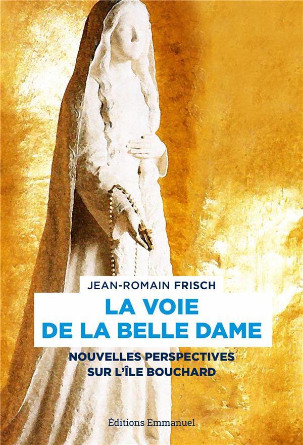 LA VOIE DE LA BELLE DAME  -  NOUVELLES PERPECTIVES SUR L'ILE-BOUCHARD