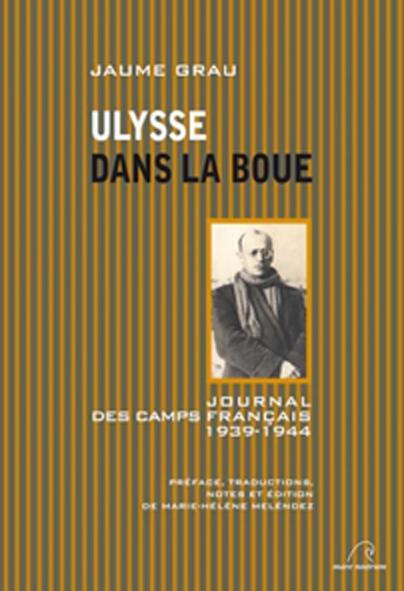 Ulysse dans la boue ; journal des camps français 1939-1944