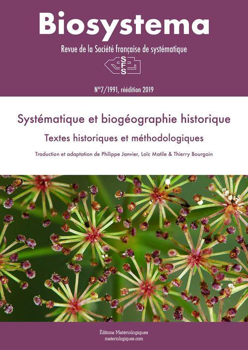 Biosystema n.7/1991 ; systématique et biogéographie historique ; textes historiques et méthodologiques