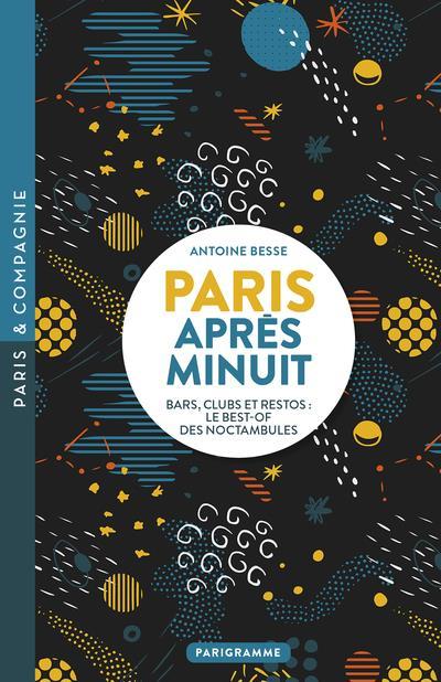 BESSE, ANTOINE - PARIS APRES MINUIT