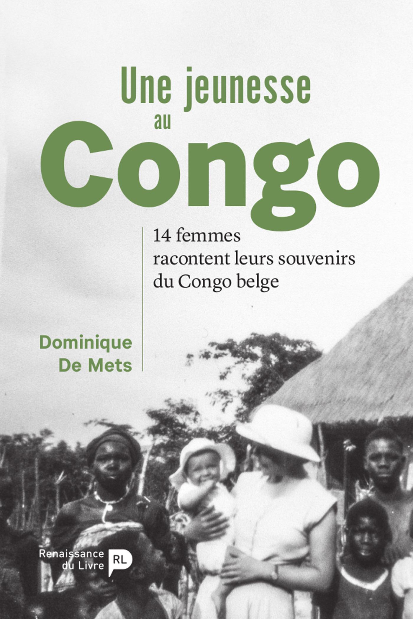 Une jeunesse au Congo ; 14 femmes racontent leurs souvenirs du Congo belge