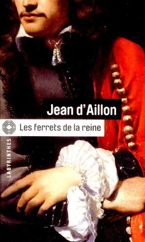Les enquêtes de Louis Fronsac T.1 ; les ferrets de la reine