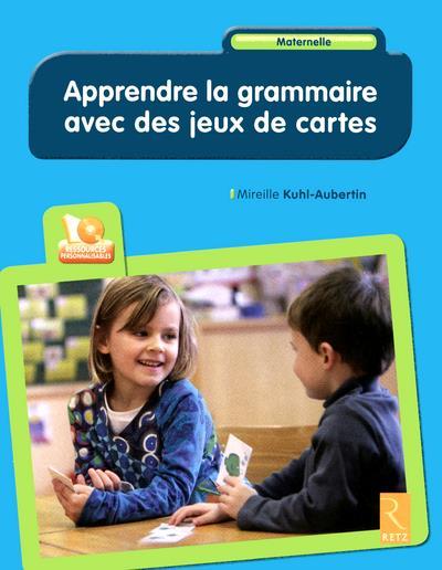 Apprendre La Grammaire Avec Des Jeux De Cartes ; Maternelle