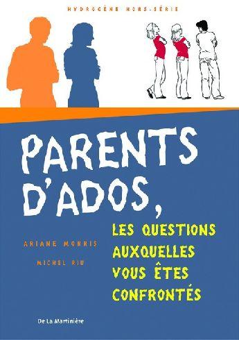 Parents d'ados. les questions auxquelles vous etes confrontes