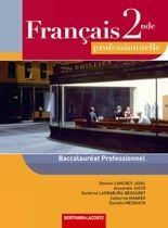 Français ; baccalauréat professionnel ; 2nde professionnelle ; manuel de l'élève