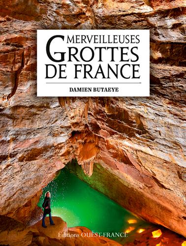 Merveilleuses grottes de France