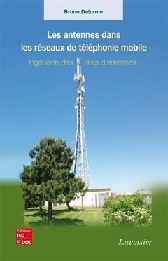 Les Antennes Dans Les Reseaux De Telephonie Mobile ; Ingenierie Des Sites D'Antennes
