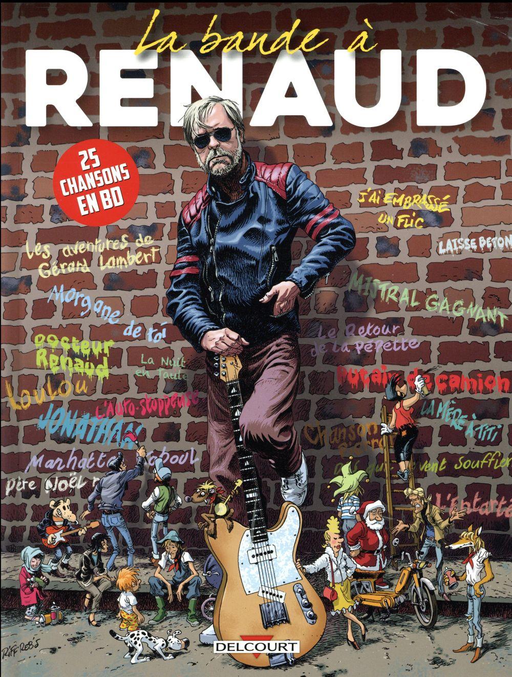 La bande à Renaud ; 25 chansons en BD