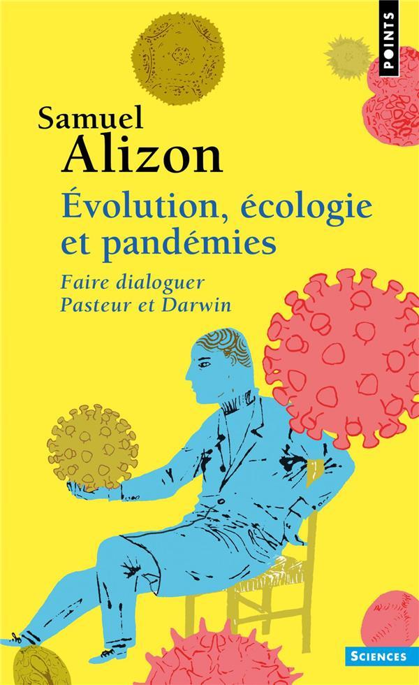 évolution, écologie et pandémies ; faire dialoguer Pasteur et Darwin