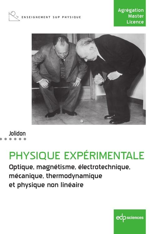 physique expérimentale ; optique, magnétisme, électrotechnique, mécanique, thermodynamique et physique non linéaire