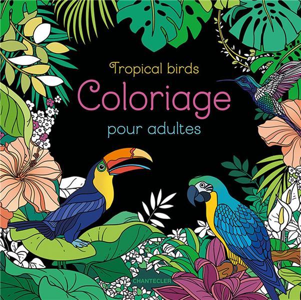 COLORIAGE POUR ADULTES  -  TROPICAL BIRDS
