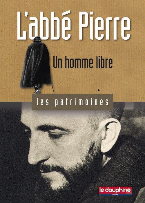 L'abbé Pierre ; un homme libre