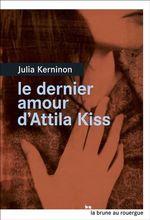 Vente Livre Numérique : Le dernier amour d'Attila Kiss  - Julia KERNINON