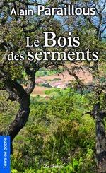 Vente Livre Numérique : Le Bois des serments  - Alain Paraillous