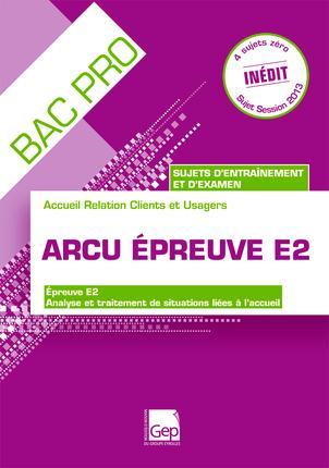 Bac pro ; ARCU ; épreuve E2 (13é édition)