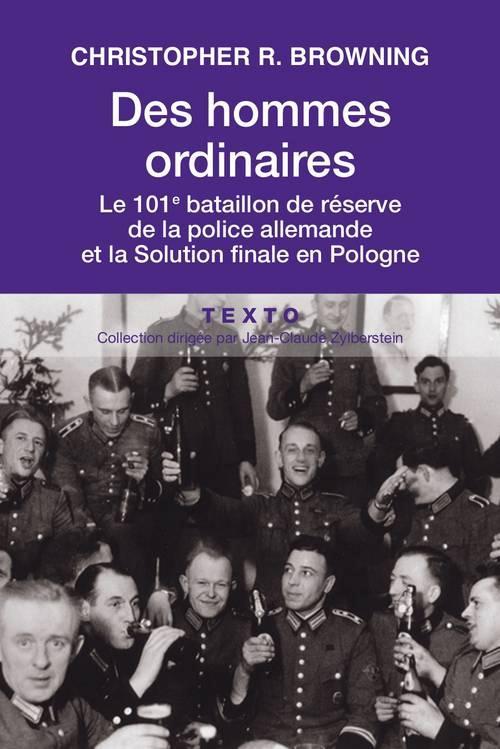 Des hommes ordinaires ; le 101e bataillon de réserve de la police allemande et la Solution finale en Pologne