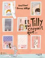 Couverture de Et tilly qui croyait que...