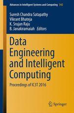 Data Engineering and Intelligent Computing  - Suresh Chandra Satapathy - K. Srujan Raju - B. Janakiramaiah - Vikrant Bhateja