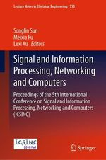Signal and Information Processing, Networking and Computers  - Songlin Sun - Meixia Fu - Lexi Xu