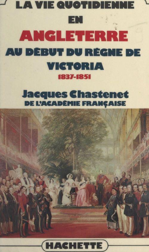 La vie quotidienne en Angleterre au début du règne de Victoria, 1837-1851