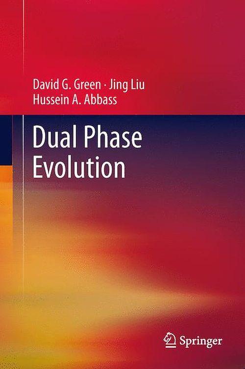 Dual Phase Evolution  - Jing Liu  - David G. Green  - Hussein A. Abbass