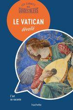 Vente Livre Numérique : Les Carnets des Guides Bleus : Le Vatican dévoilé  - Jean-Philippe Follet