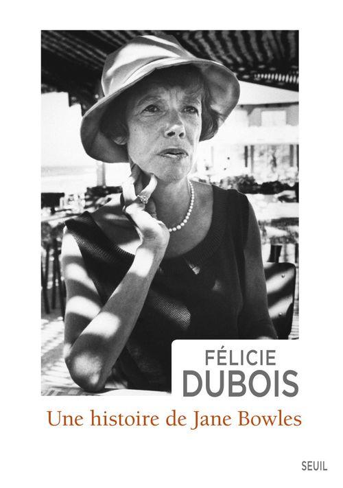 Une histoire de Jane Bowles  - Félicie Dubois
