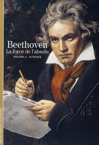 Beethoven ; La Force De L'Absolu