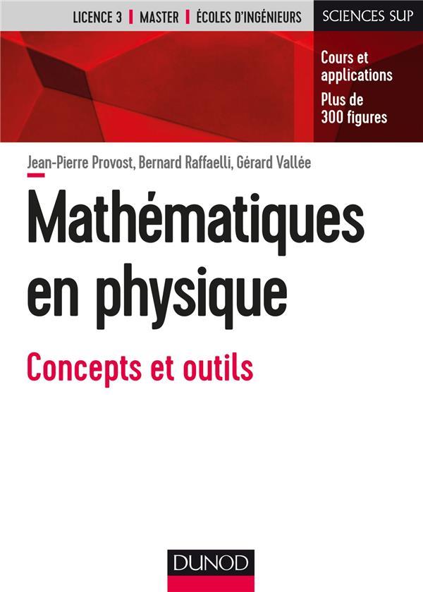 Mathématiques pour la physique ; la physique à travers le filtre des mathématiques