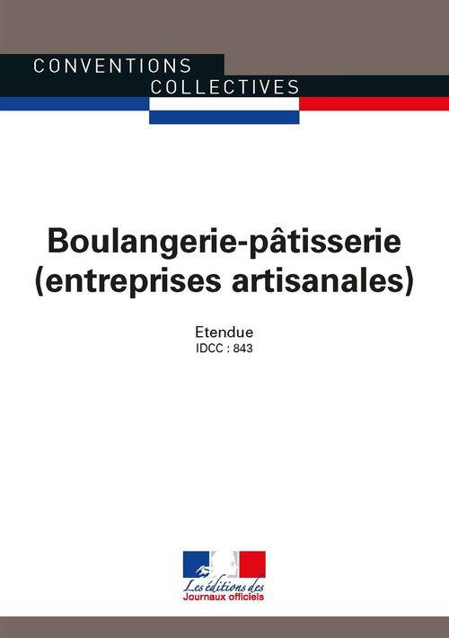 boulangerie-pâtisserie (entreprises artisanales) ; convention collective nationale étendue, IDCC 843 (23e édition)