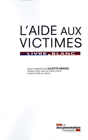 L'aide aux victimes ; livre blanc