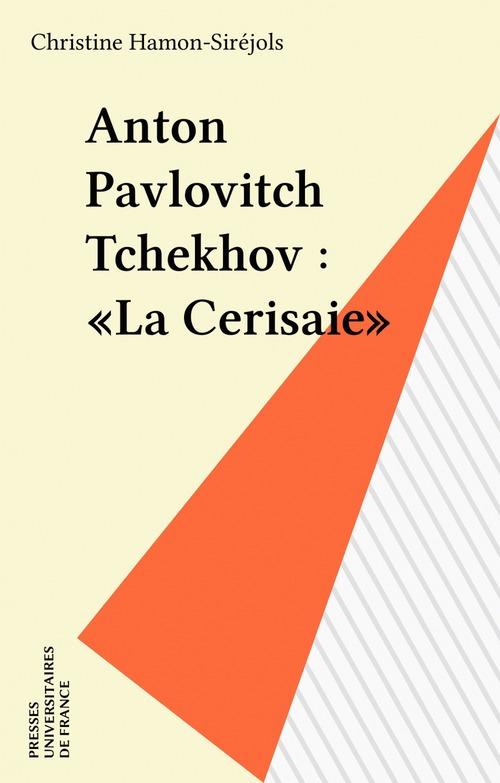 ETUDES LITTERAIRES ; la Cerisaie, de Anton Pavlovitch Tchékhov