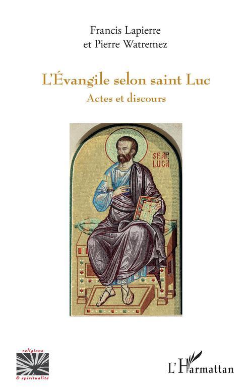L'Evangile selon saint Luc ; actes et discours
