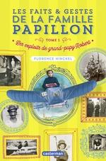Vente EBooks : Les faits et gestes de la famille Papillon (Tome 1) - Les exploits de grand-papy Robert  - Florence HINCKEL