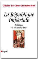 la République impériale ; politique et racisme d'état