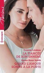 Vente Livre Numérique : La fiancée de son ennemi - Quand l'amour sonne à la porte  - Karen Rose Smith - Yvonne Lindsay