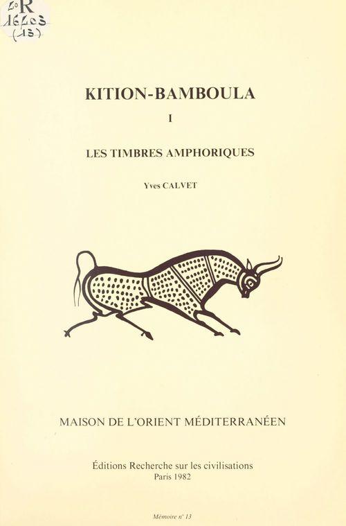 Kition-Bamboula (1). Les timbres amphoriques