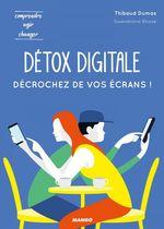 Vente EBooks : Détox digitale : décrochez de vos écrans !  - Thibaud Dumas