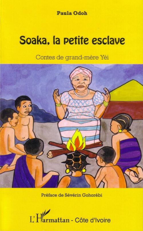 Soaka, la petite esclave ; contes de grand-mère Yéi